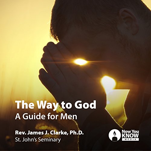 The Way to God: A Guide for Men audiobook cover art