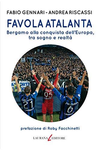 Favola Atalanta: Bergamo alla conquista dell'Europa, tra sogno e realtà (Le Parentesi) (Italian Edition)