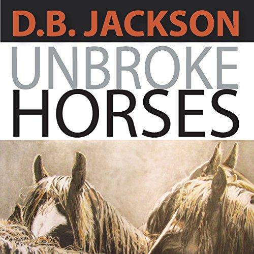 Unbroke Horses audiobook cover art