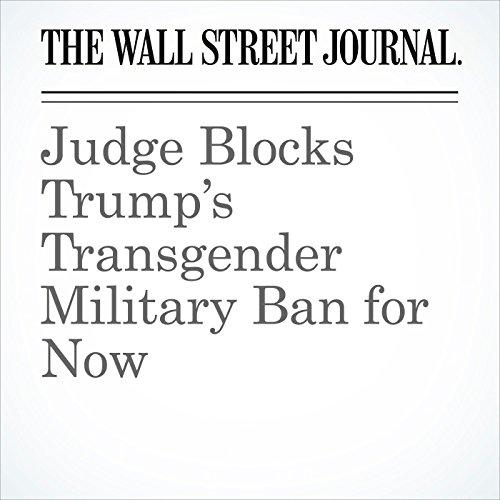 Judge Blocks Trump's Transgender Military Ban for Now (Unabridged) copertina