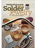 Metalsmith Essentials - How To Solder Jewelry