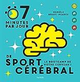 7 minutes de sport cérébral par jour : Le programme quotidien pour muscler vos neurones