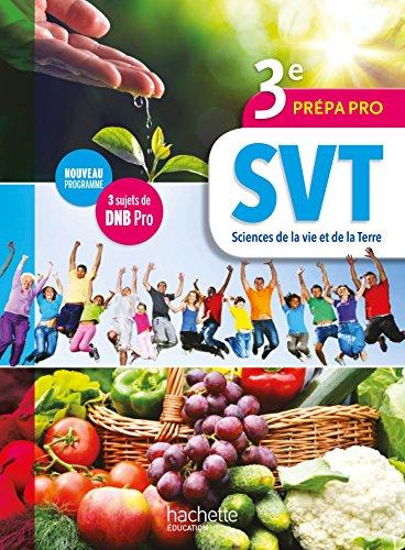 Sciences de la vie et de la Terre (SVT) 3e Prépa-Pro - Livre élève - Ed. 2017 PDF Books