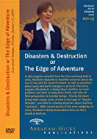 Abraham-Hicks Special Subjects DVD 13 - Disaster and Destruction or The Edge of Adventure?