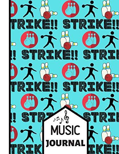(MUSIC JOURNAL): 'Strike!' Figure Bowling Pattern Music Gift: Bowling Songwriting Music Journal for Kids, Teens, Men, Women