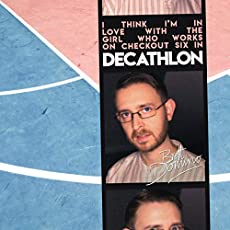 Brett Domino - I Think I'm in Love with the Girl Who Works on Checkout Six in Decathlon