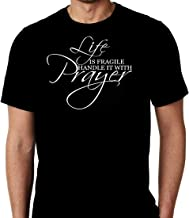 Life is Fragile Handle It with Prayer Religious Custom Unisex T-Shirt Gift Small - 3XL