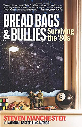 Bread Bags & Bullies: Surviving the 80s