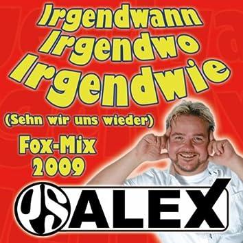 Irgendwann, Irgendwo, Irgendwie (Sehn Wir Uns Wieder) (Party-Fox-Mix)