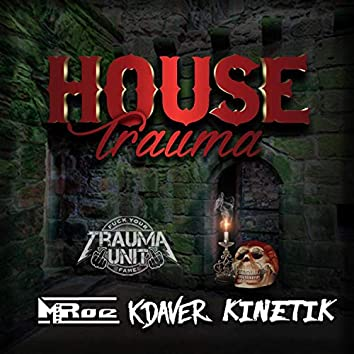 House Trauma (feat. K Daver & Kinetik)