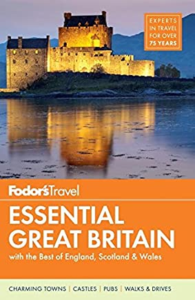 Fodors Essential Great Britain: With the Best of England, Scotland & Wales
