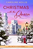 Christmas with the Queen: A Standalone Novel in the Willow Glen Series (English Edition)