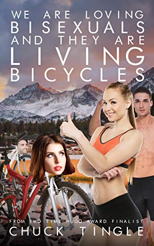 We Are Loving Bisexuals And They Are Living Bicycles