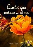 Contos que curam a alma (Portuguese Edition)
