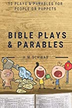 Bible Plays and Parables: For People or Puppets