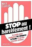 Stop au harcèlement - Le Guide pour combattre les violences à l'école et sur les réseaux sociaux