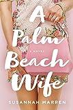 A Palm Beach Wife: A Novel (Palm Beach Novels, 1)