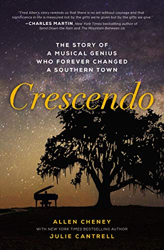 Crescendo: The True Story of a Musical Genius Who Forever Changed a Southern Town (English Edition)