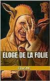 Eloge de la Folie - Format Kindle - 1,55 €