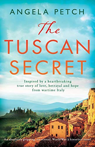Compare Textbook Prices for The Tuscan Secret: An absolutely gripping, emotional, World War 2 historical novel  ISBN 9781786819598 by Petch, Angela
