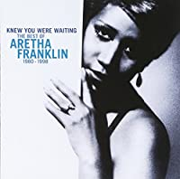 Knew You Were Waiting: The Best Of Aretha Franklin 1980-1998 by Aretha Franklin (2012-01-31)