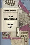 Kurt Schwitters: Merz Art
