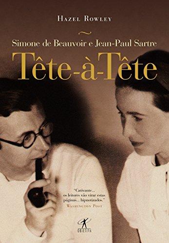 Tête-à-tête: Simone de Beauvoir e Jean-Paul Sartre