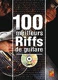 Les 100 meilleurs riffs de guitare (1 Livre + 1 CD)