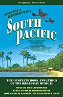 South Pacific: The Complete Book and Lyrics of the Broadway Musical The Applause Libretto Library by Oscar Hammerstein II Joshua Logan(2014-09-01)