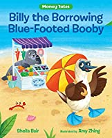 Billy the Borrowing Blue-footed Booby (Money Tales)