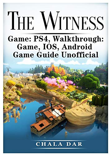 The Witness PS4, Walkthrough, Game, IOS, Android, Game Guide Unofficial