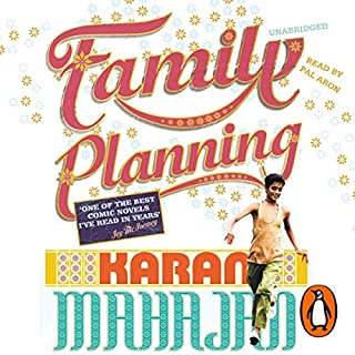 Family Planning                   Written by:                                                                                                                                 Karan Mahajan                               Narrated by:                                                                                                                                 Pal Aron                      Length: 6 hrs and 39 mins     Not rated yet     Overall 0.0