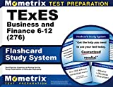 TExES Business and Finance 6-12 (276) Flashcard Study System: TExES Test Practice Questions & Review for the Texas Examinations of Educator Standards (Cards)