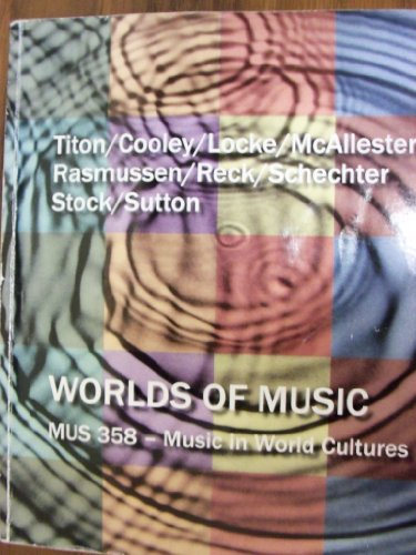 Worlds of Music: An Introduction to the Music of the World's Peoples, 5e (MUS 358- Music in World Cultures)