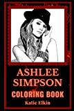 Ashlee Simpson Coloring Book: A Pop Singer and Sister of Jessica Simpson, a Motivating Stress Relief Adult Coloring Book