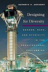 Designing for Diversity: Gender, Race, and Ethnicity in the Architectural Profession
