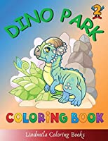 Dino Park Coloring Book: Beautiful dinosaurs to color, a coloring book for kids and adults with fantastic drawings of dinosaurs.Dinosaur pictures for all.