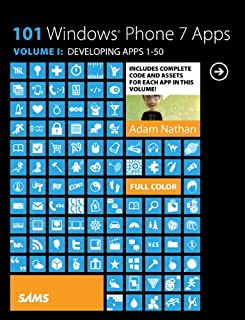 101 Windows Phone 7 Apps, Volume I: Developing Apps 1-50 (English Edition)
