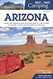 Best Tent Camping: Arizona: Your Car-Camping Guide to Scenic Beauty, the Sounds of Nature, and an Escape from Civilization