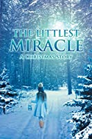 The Littlest Miracle: A Christmas Story