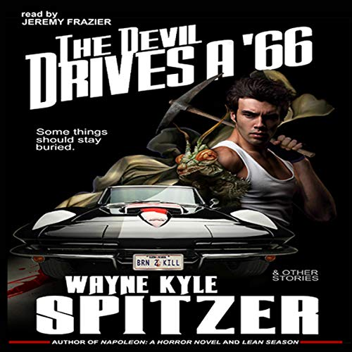 The Devil Drives a '66 Audiobook By Wayne Kyle Spitzer cover art