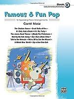 Famous & Fun Pop, Book 2 (Early Elementary/Elementary): 12 Appealing Piano Arrangements by Carol Matz(2006-03-01)
