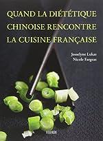 Quand la diététique chinoise rencontre la cuisine française de Nicole Fargeas