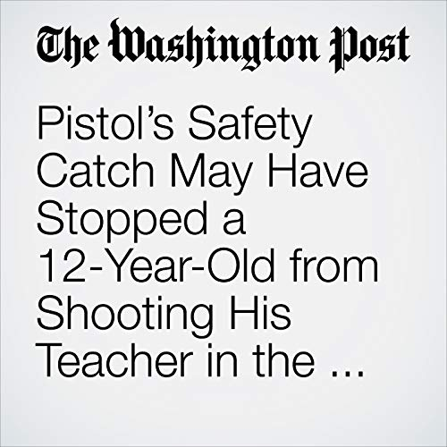 Pistol's Safety Catch May Have Stopped a 12-Year-Old from Shooting His Teacher in the Face, Report Says copertina