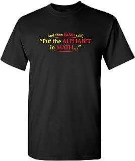 and Then Satan Said, College Geek Nerd Sarcastic Math Funny School Funny T-Shirt