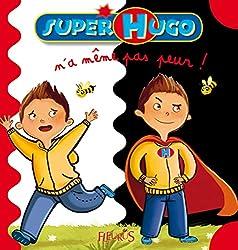 Super Hugo n'a même pas peur