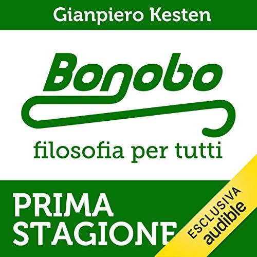 Bonobo. Filosofia per tutti. Serie completa, Prima stagione