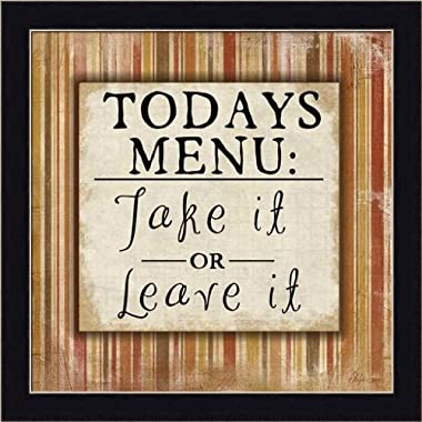 Today's Menu Take it or Leave it by Jennifer Pugh Kitchen Décor Sign 13.5x13.5 in Framed Art Print