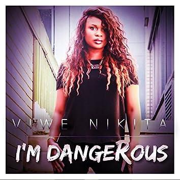 I'm Dangerous