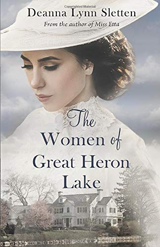 Compare Textbook Prices for The Women of Great Heron Lake  ISBN 9781941212448 by Sletten, Deanna Lynn